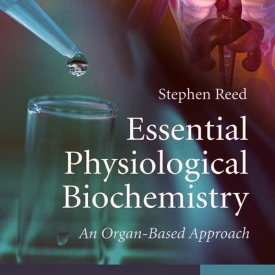 Essential Physiological Biochemistry An Organ Based Approach