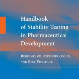 Handbook of Stability Testing in Pharmaceutical Development Regulations Methodologies and Best Practices